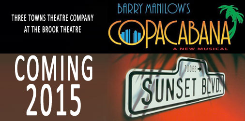 Three Towns Theatre Company will be performing Copacabana and Sunset Boulevard in 2015